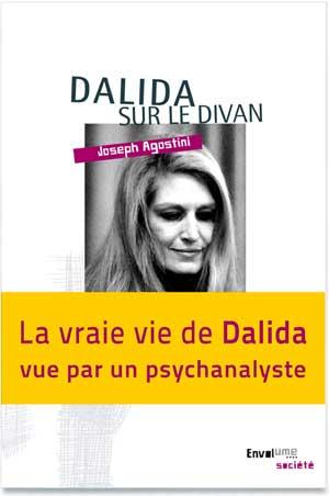 Dalida sur le divan de Joseph Agostini Editions Envolume