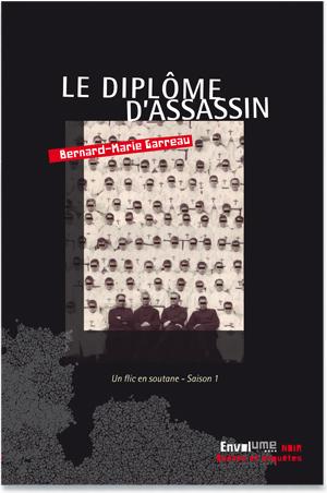 Le Diplôme d'assassin de Bernard-Marie Garreau