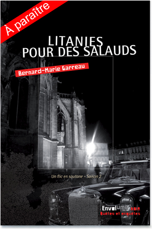 Litanies pour des salauds de Bernard-Marie Garreau ed ENVOLUME