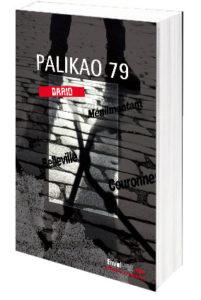PALIKAO 79 Envolume Noir. Queutes et enquetes Dario