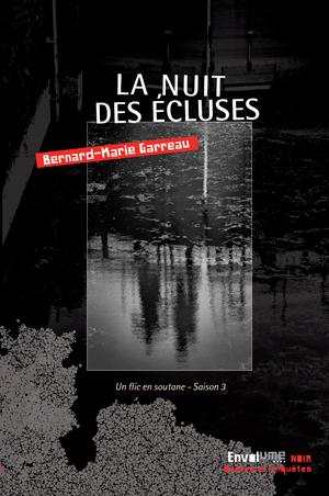 La nuit des Écluses de Bernard Marie Garreau éditions Envolume