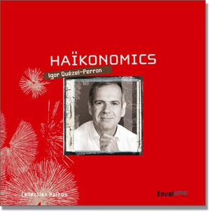 Haïkonomics 1ere edition Igor Quézel-Perron Envolume