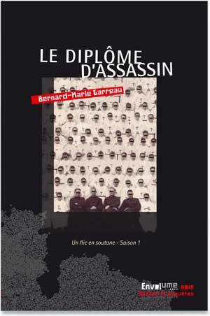le Diplôme d'assassin de Bernard-Mare Garreau Envolume