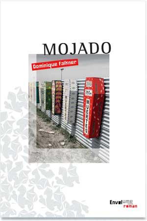 Mojado éditions Envolume Dominique Falkner