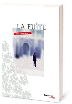 La Fuite de Ève Chambrot éditions Envolume 9782371140417