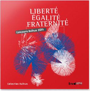 Liberté Égalité Fraternité en haïkus - éditions Envolume