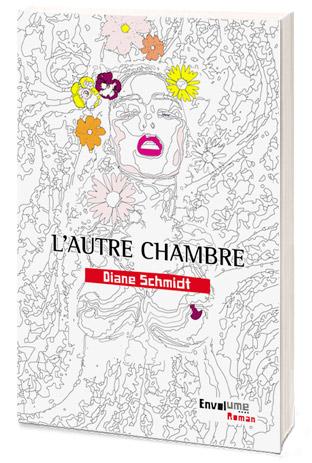 Diane SCHMIDT L'Autre chambre Éditions Envolume