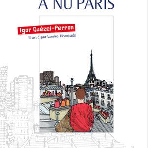 À nu Paris de Igor Quézel-Perron au éditions Envolume