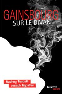 Gainsbourg sur le divan de Joseph Agostini Editions Envolume