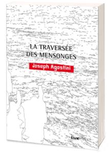 La traversée des mensonges de Joseph Agostini aux éditions Envolume