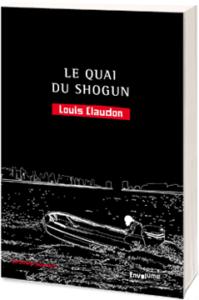 Le quai du shogun Louis Claudon Un thriller japonais Envolume