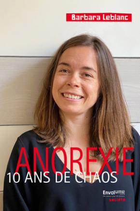 Barbara Leblanc, Anorexie 10 ans de chaos, Envolume éditions