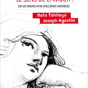 Avez vous le sens de l'amour, Joseph Agostini, Meta Tshiteya, éditions Envolume
