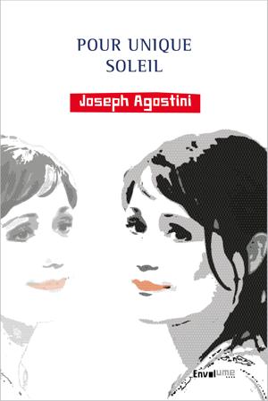 Joseph Agostini Pour unique soleil