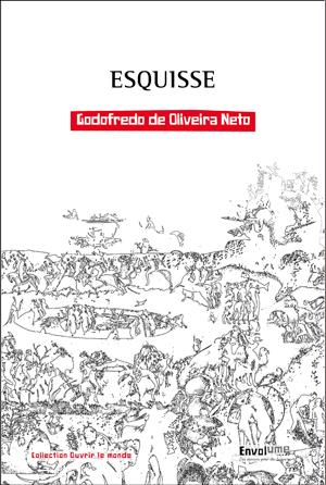 Nouveauté : Esquisse de Godofredo de Oliveira Neto éditions Envolume