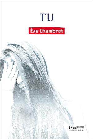 Tu de Eve Chambrot, Envolume, Tu est une femme sous emprise d'un pervers narcissique