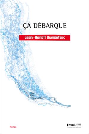 Couverture de Ça débarque de Jean-Benoît Dumonteix